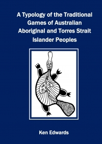 A Typology of the Traditional Games of Australian Aboriginal and Torres Strait Island Peoples (Free Download)