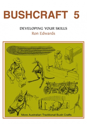 Bushcraft 5 - Developing Your Skills