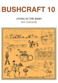 Bushcraft 10- Living in the Bush