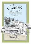 Cairns Historical Sketchbook