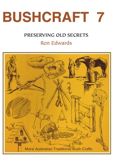 Bushcraft 7- Preserving Old Secrets