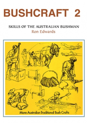 Bushcraft 2 - Skills of the Australian Bushman.